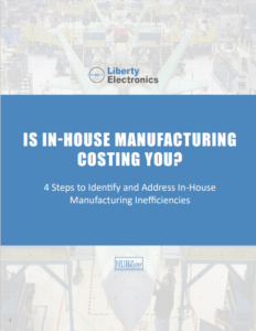 In House Manufacturing Costing You Liberty Ebook Image 232x300 | Is In-House Manufacturing Costing You?, Liberty Electronics®